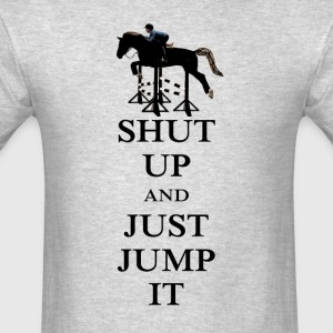 Shut Up and Just Jump It Equestrian Long Sleeve Shirts - Men's T-Shirt