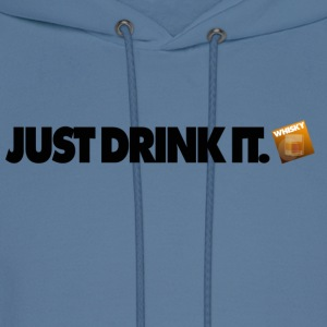 Just Drink It ... Whisky Edition. - Men's Hoodie
