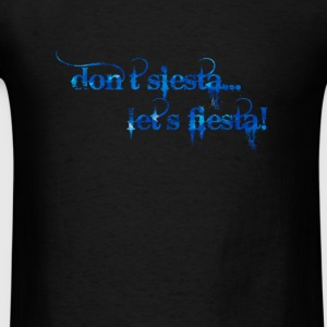 dont siesta lets fiesta Long Sleeve Shirts - Men's T-Shirt