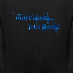 dont siesta lets fiesta Long Sleeve Shirts - Men's Premium Tank