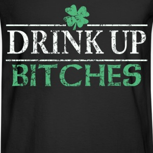 Drink Up Bitches St Patricks Day - Men's Long Sleeve T-Shirt