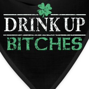 Drink Up Bitches St Patricks Day - Bandana