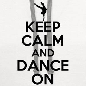 keep calm and dance on - Contrast Hoodie