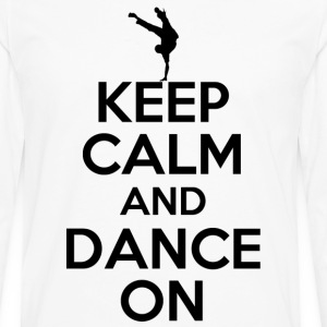 keep calm and dance on - Men's Premium Long Sleeve T-Shirt