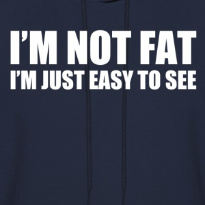 im not fat im just easy to see - Men's Hoodie