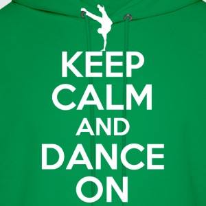 keep calm and dance on - Men's Hoodie