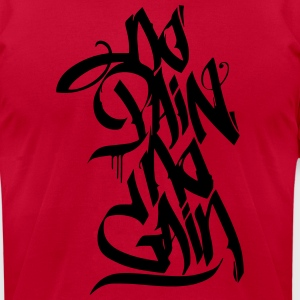 NO PAIN NO GAIN GRAFFITI Hoodies - Men's T-Shirt by American Apparel