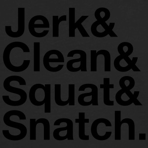 Jerk, Clean, Squat, Snatch Women's T-Shirts - Men's Premium Long Sleeve T-Shirt