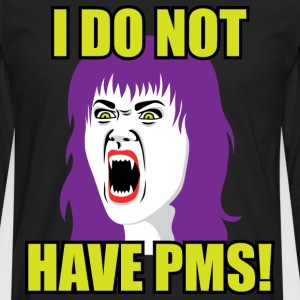 I do not have PMS Women's T-Shirts - Men's Premium Long Sleeve T-Shirt