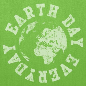 Earth Day Everyday - Tote Bag