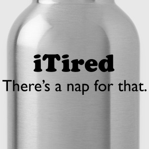 iTired - There's a nap for that. Kids' Shirts - Water Bottle