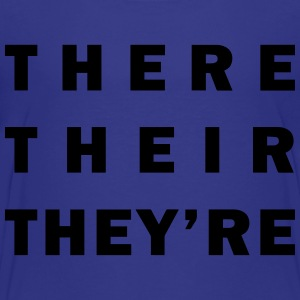 There / Their / They're - Grammar Kids' Shirts - Toddler Premium T-Shirt