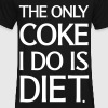 The Only Coke I Do Is Diet T-Shirts - Men's V-Neck T-Shirt by Canvas