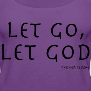 LET GO, LET GOD - S1 Women's T-Shirts - Women's Premium Tank Top