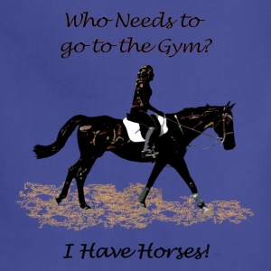 Who Needs to go to the Gym? Horse Sweatshirts - Adjustable Apron