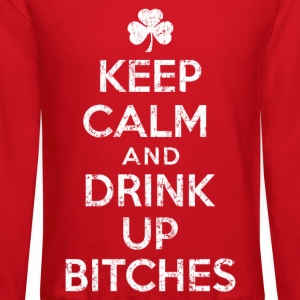 Keep Calm and Drink Up Bitches - Crewneck Sweatshirt