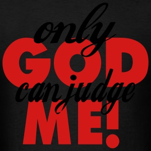 ONLY GOD CAN JUDGE ME Hoodies - Men's T-Shirt