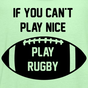 If You Can't Play Nice - Play Rugby - Women's Flowy Tank Top by Bella