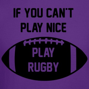 If You Can't Play Nice - Play Rugby - Crewneck Sweatshirt