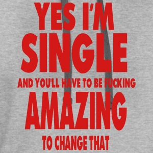 YES I'M SINGLE T-Shirts - Contrast Hoodie