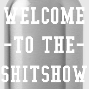 welcome to the shitshow t shirt - Water Bottle
