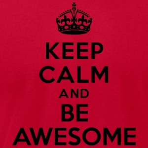 Keep calm and be awesome Hoodies - Men's T-Shirt by American Apparel