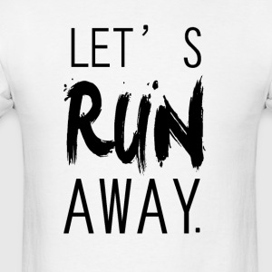 lets run away Hoodies - Men's T-Shirt