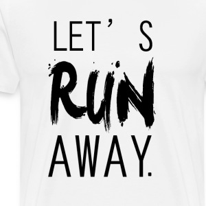 lets run away Hoodies - Men's Premium T-Shirt