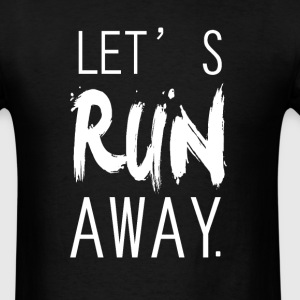 lets run away Long Sleeve Shirts - Men's T-Shirt