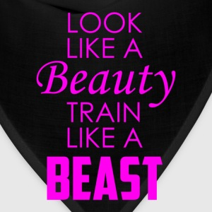 Look like a beauty train like a beast Tanks - Bandana