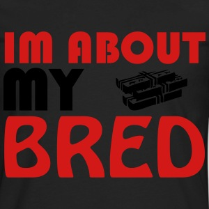 ABOUT MY BRED  - Men's Premium Long Sleeve T-Shirt