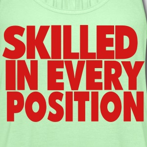 SKILLED IN EVERY POSITION T-Shirts - Women's Flowy Tank Top by Bella