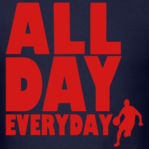 ALL DAY EVERYDAY Hoodies - Men's T-Shirt