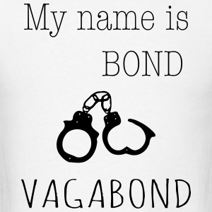 My name is Bond - Vagabond 1c Hoodies - Men's T-Shirt