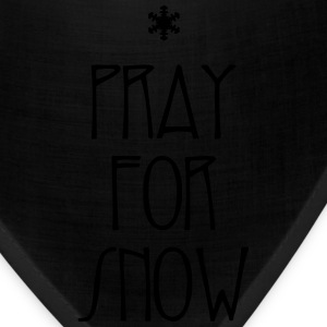 pray for snow T-Shirts - Bandana