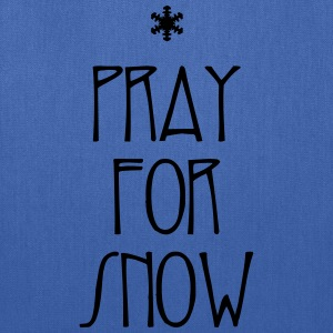 pray for snow T-Shirts - Tote Bag
