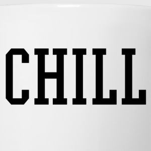 Chill Women's T-Shirts - Coffee/Tea Mug
