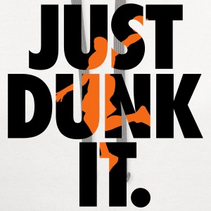 Basketball: Just dunk it T-Shirts - Contrast Hoodie
