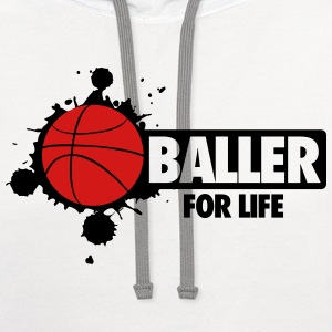 Basketball: Baller for life T-Shirts - Contrast Hoodie