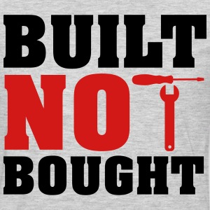 Built not bought T-Shirts - Men's Premium Long Sleeve T-Shirt