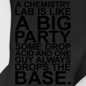 A CHEMISTRY LAB IS LIKE A BIG PARTY T-Shirts - Leggings