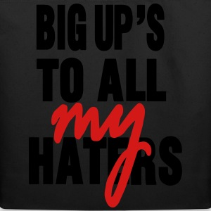 BIG UP'S TO ALL MY HATERS - Eco-Friendly Cotton Tote