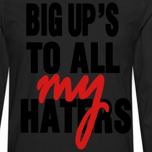 BIG UP'S TO ALL MY HATERS - Men's Premium Long Sleeve T-Shirt