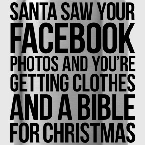 SANTA SAW YOUR FACEBOOK PHOTOS T-Shirts - Water Bottle