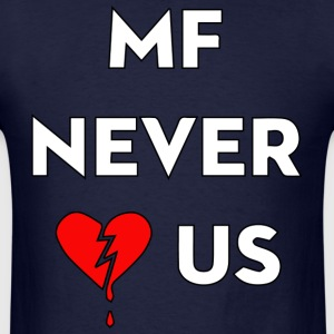 Men's Never Loved Us Hoodie - Men's T-Shirt