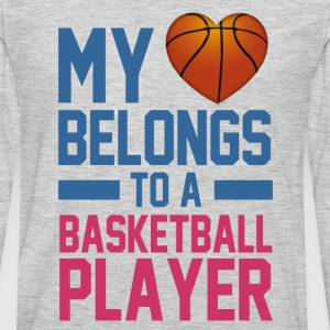 my_love_belongs_to_a_basketball_player Women's T-Shirts - Men's Premium Long Sleeve T-Shirt