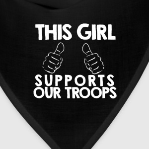 This Girl Support Out Troops - Bandana
