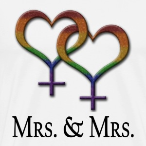 Mrs. and Mrs. - Lesbian Pride - Marriage Equality  - Men's Premium T-Shirt