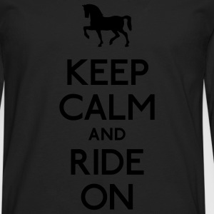 keep calm and ride on Women's T-Shirts - Men's Premium Long Sleeve T-Shirt