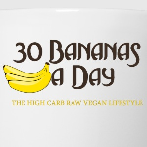 30 Bananas A Day..LIVE FOREVER eat bananas. - Coffee/Tea Mug
